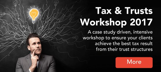 Tax & Trusts Workshop 2017