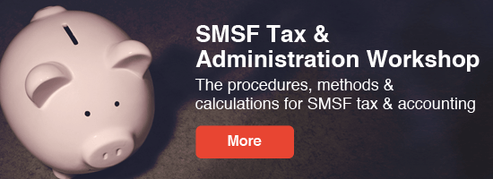 SMSF Tax & Admin Workshop - get the calculations right