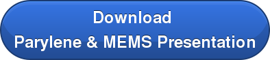 Download  Parylene & MEMS Presentation