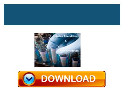 Sales Anecdotes and Their Antidotes