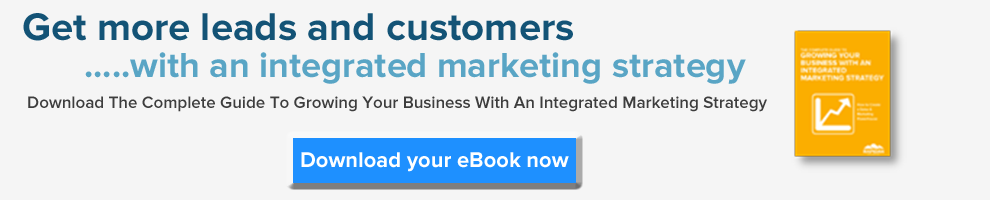 The Complete Guide To Growing Your Business With An Integrated Marketing Strategy
