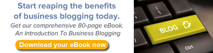 Download our comprehensive 80-page eBook, An Introduction To Business Blogging