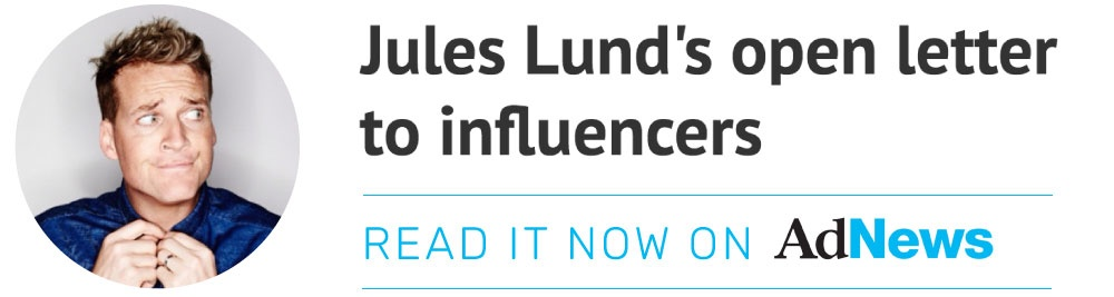 Jules-Lund's-Open-Letter-To-Influencers-Read-It-Now-On-AdNews
