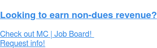 Looking to earn non-dues revenue?  Add JobBoard.io, powered by ZipRecruiter, to your website!  Request info!