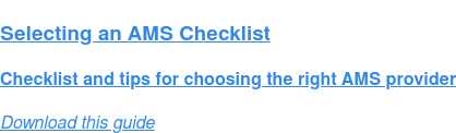 Selecting an AMS Checklist  Checklist and tips for choosing the right AMS provider Download this guide