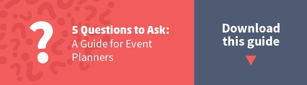 5 Questions to Ask: A Guide for Event Planners