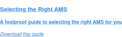 Selecting the Right AMS  A foolproof guide to selecting the right AMS for you Download this guide