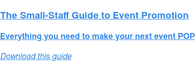 The Small-Staff Guide to Event Promotion