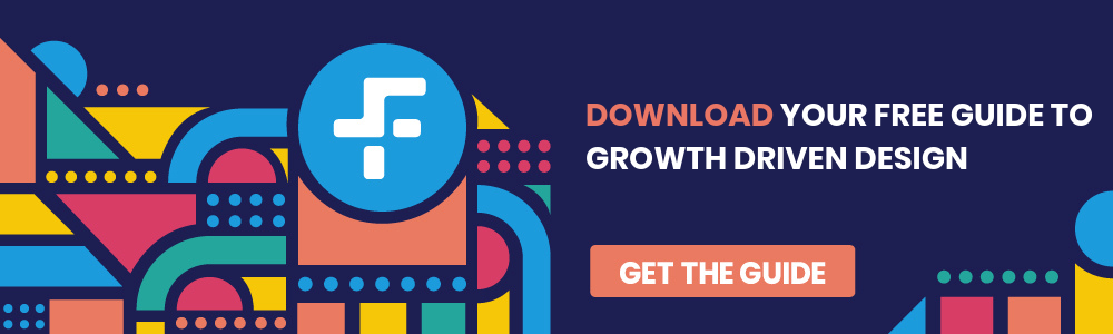 LOOKING TO LEARN MORE? GET YOUR FREE GUIDE TO GROWTH DRIVEN DESIGN