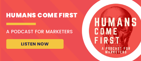 Humans Come First  A Podcast For Marketers  Listen Now