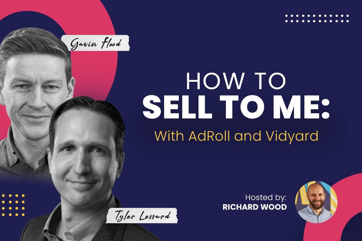 How to Sell to Me: Featuring AdRoll and Vidyard