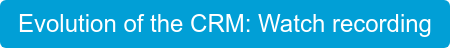 Evolution of the CRM: Watch recording