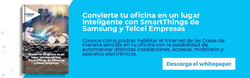 Regístrate y descarga gratis el whitepaper: Convierte tu oficina en un lugar inteligente con SmartThings de Samsung y Telcel Empresas