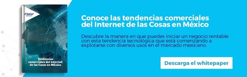 Regístrate y descarga gratis el whitepaper: Tendencias comerciales del Internet de las Cosas en México