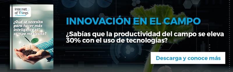 Ebook: ¿Qué se necesita para hacer más inteligente al campo mexicano?