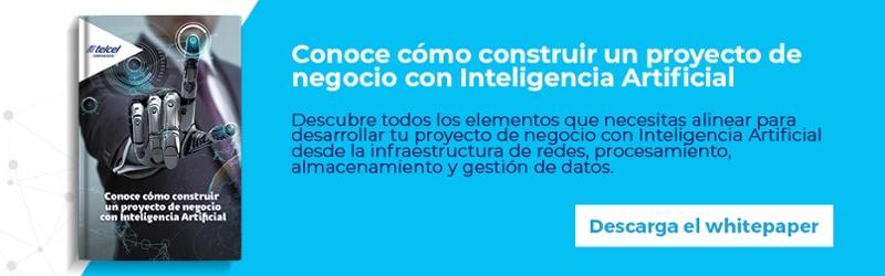 Regístrate y descarga gratis el whitepaper: Construye un proyecto de negocio con Inteligencia Artificial