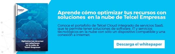 Regístrate y descarga gratis el Whitepaper: Optimiza tus recursos con soluciones en la nube de Telcel Empresas