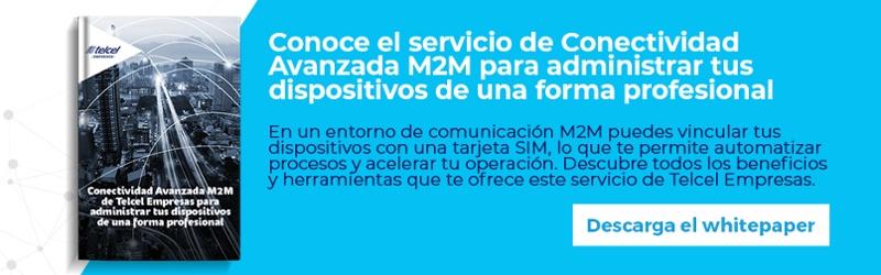 Regístrate y descarga gratis el whitepaper: Conectividad avanzada M2M de Telcel Empresas