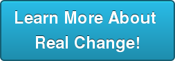 Learn More About  Real Change!