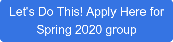 Let's Do This! Apply Here for Spring 2020 group