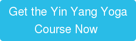 Get the Yin Yang Yoga Course Now