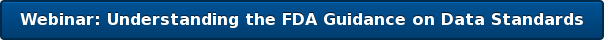 Webinar: Understanding the FDA Guidance on Data Standards