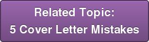 Related Topic: 5 Cover Letter Mistakes