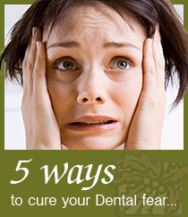 5 Ways To Cure Your Dental Fear