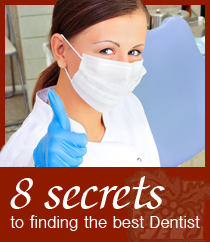 8 Secrets To Finding The Best Dentist