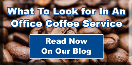What To Look For in an Office Coffee Service