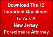 Download The 12  Important Questions  To Ask A  New Jersey  Foreclosure Attorney