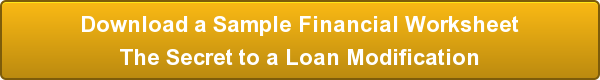 Download a Sample Financial Worksheet The Secret to a Loan Modification
