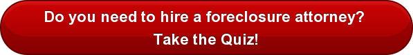 Do you need to hire a foreclosure attorney?  Take the Quiz!