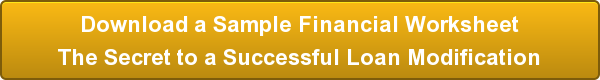 Download a Sample Financial Worksheet The Secret to a Successful Loan Modification