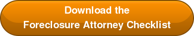 Download the Foreclosure Attorney Checklist