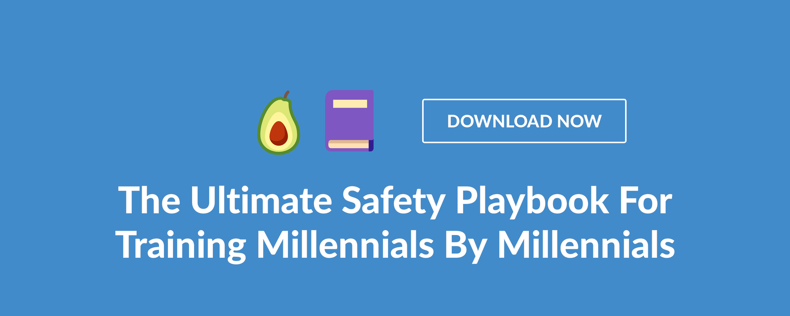 The Ultimate Safety Playbook For Training Millennials By Millennials