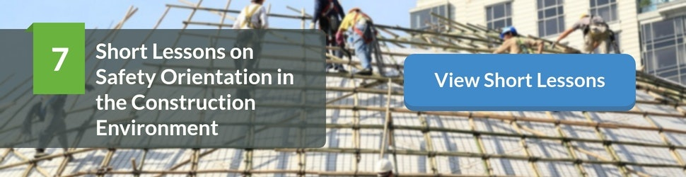7 Short Lessons on Safety Orientation in the Construction Environment