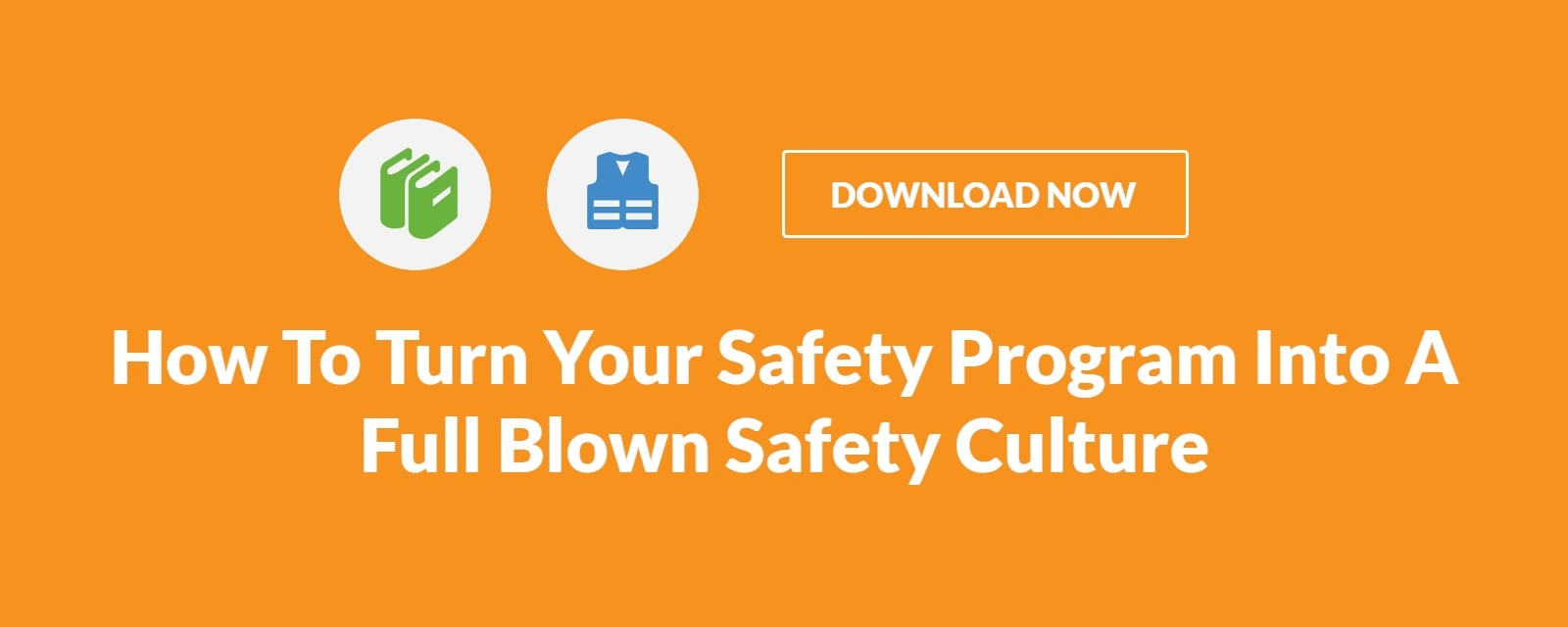 How To Turn Your Safety Program Into A Full Blown Safety Culture