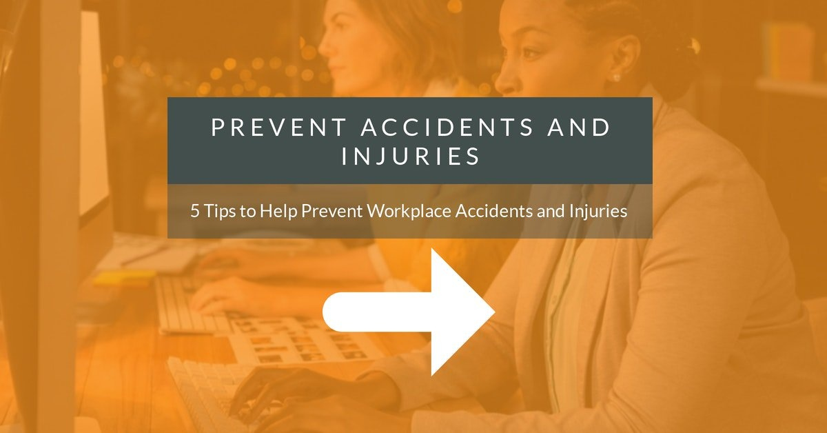 5 tips to prevent workplace accidents and injuries