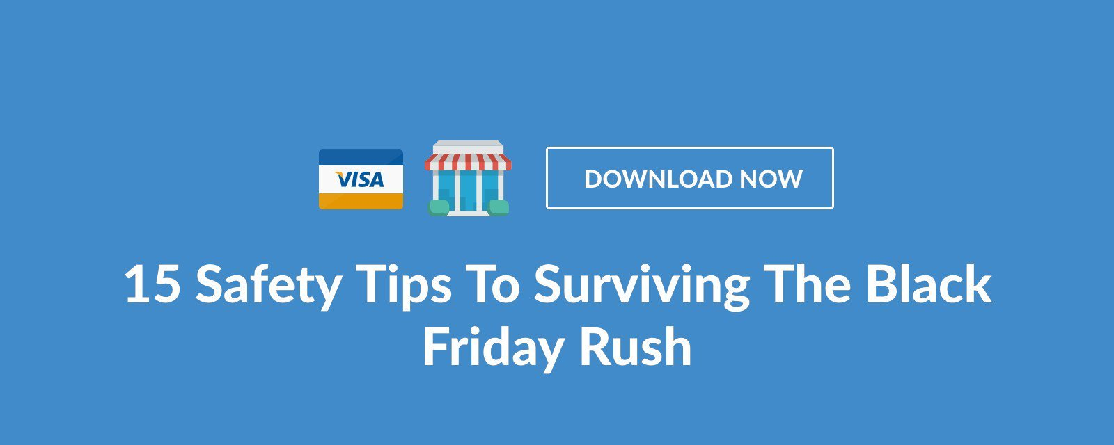 15 Safety Tips To Surviving The Black Friday Rush