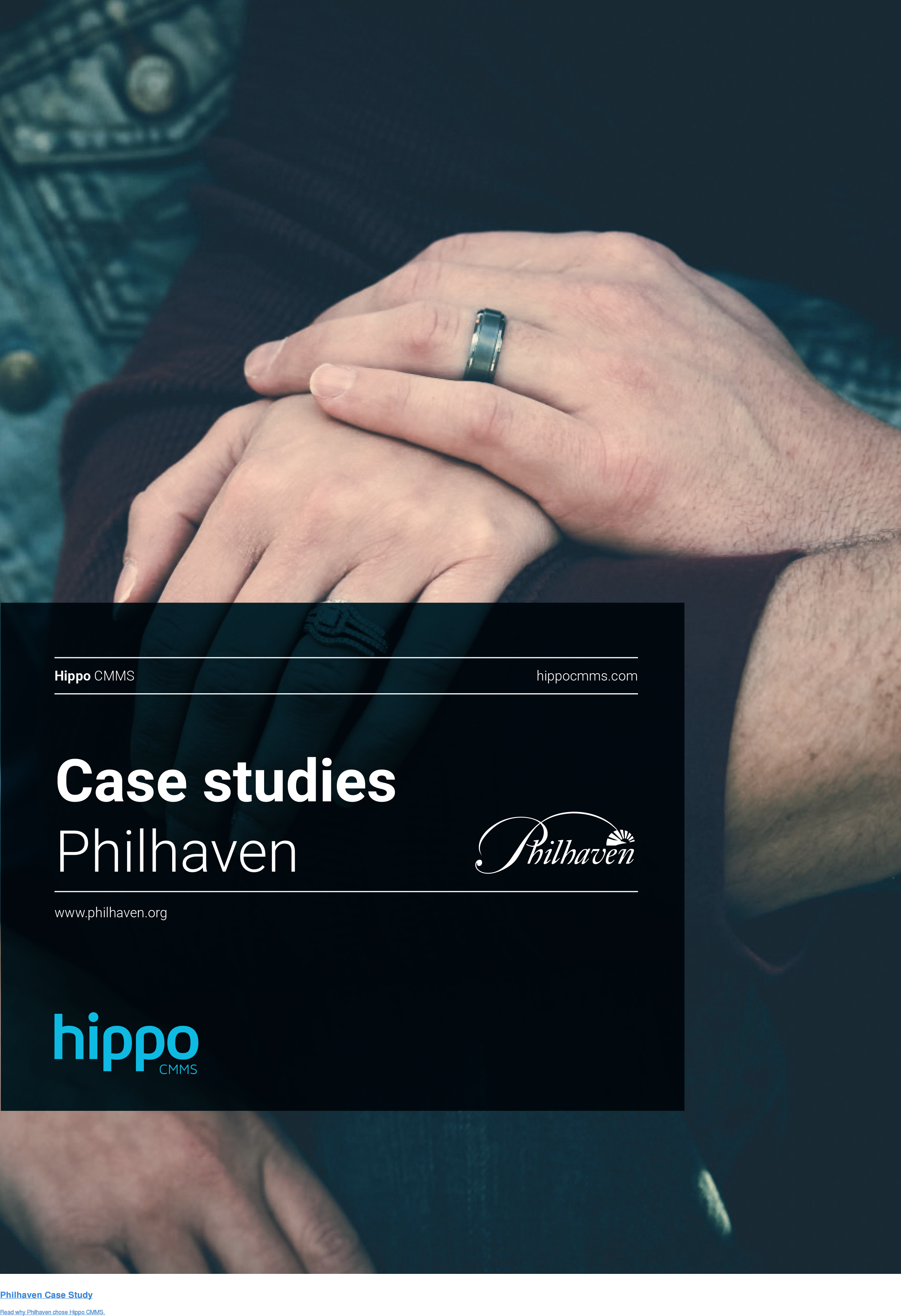 Philhaven Case Study  Read why Philhaven chose Hippo CMMS.