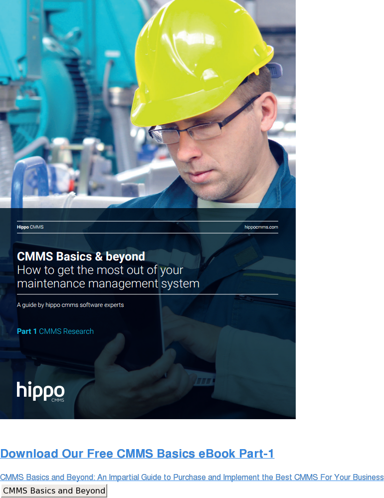 Download Our Free CMMS Basics eBook  CMMS Basics and Beyond: An Impartial Guide to Purchase and Implement the Best  CMMS For Your Business CMMS Basics and Beyond