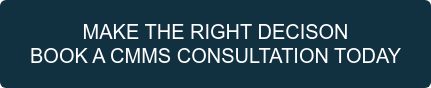 MAKE THE RIGHT DECISON BOOK A CMMS CONSULTATION TODAY