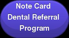 Note Card  Dental Referral  Program