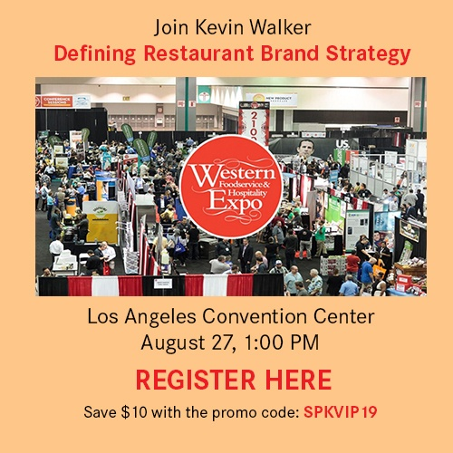 Join Kevin Walker for a discussion on brand strategy for restaurants. At the Western Foodservice & Hospitality Expo, Los Angeles Convention Center, August 27, 1:00 PM.