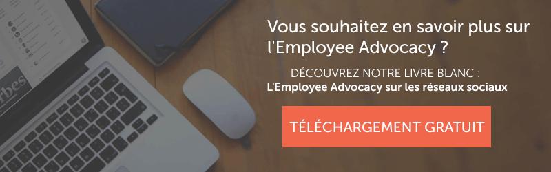 Téléchargez notre livre blanc pour en savoir plus sur l'Employee Advocacy sur les réseaux sociaux