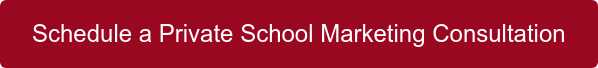 Schedule a Private School Marketing Consultation