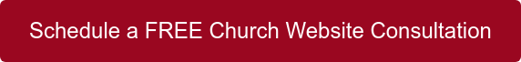 Schedule a FREE Church Website Consultation