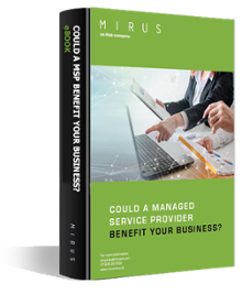Could a Managed Service Benefit Your Business? Free eBook download - Mirus IT
