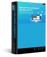 Datto and Mirus IT eBook, Should You Outsource Your IT?
